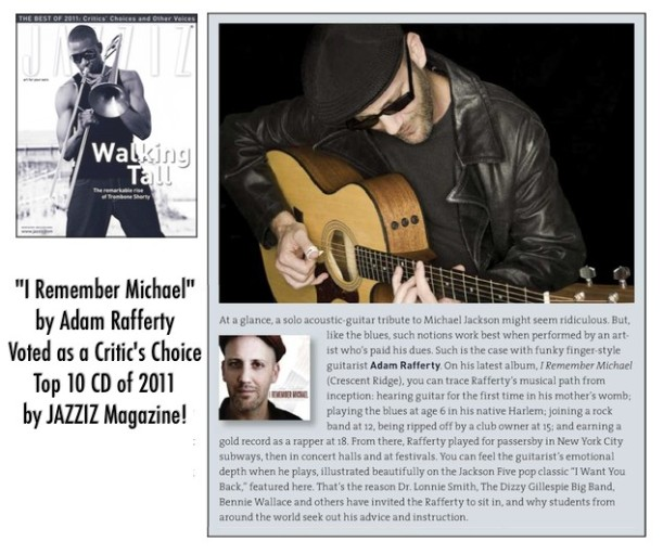 "JAZZIZ Magazine Top 10 CD's of 2011 Critics Choice  - ""I REMEMBER MICHAEL - A Michael Jackson Solo Guitar Tribute"" by Adam Rafferty"